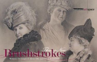Brushstrokes: Then & Now Women's Art League of Akron 75th Anniversary Show